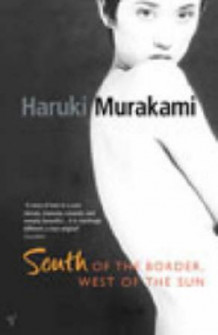 South of the border, west of the sun av Haruki Murakami (Heftet)