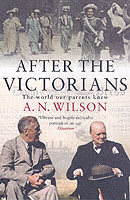 After the victorians - the world our parents knew av A. N. Wilson (Heftet)