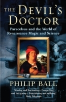 Devils doctor - paracelsus and the world of renaissance magic and science av Philip Ball (Heftet)