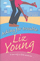 Asking for Trouble av Liz Young (Heftet)