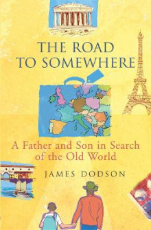 The Road To Somewhere av James Dodson (Heftet)