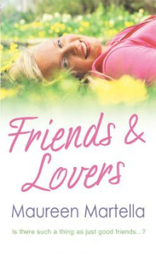 Friends and Lovers av Maureen Martella (Heftet)