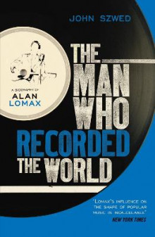 The Man Who Recorded the World av John Szwed (Heftet)