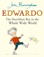 Edwardo the Horriblest Boy in the Whole Wide World av John Burningham (Heftet)