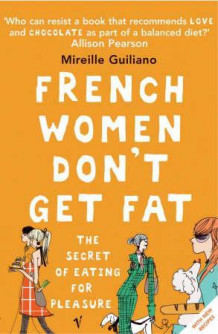French women don't get fat av Mireille Guiliano (Heftet)