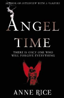 Angel Time av Anne Rice (Heftet)