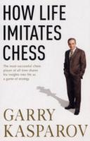 How Life Imitates Chess av Garry Kasparov (Heftet)