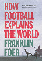 How Football Explains the World av Franklin Foer (Heftet)