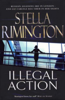 Illegal action av Dame Stella Rimington (Heftet)