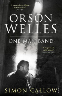 Orson Welles, Volume 3 av Simon Callow (Heftet)