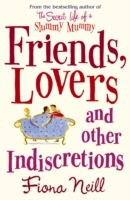 Friends, Lovers and Other Indiscretions av Fiona Neill (Heftet)