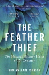 The Feather Thief av Kirk Wallace Johnson (Heftet)