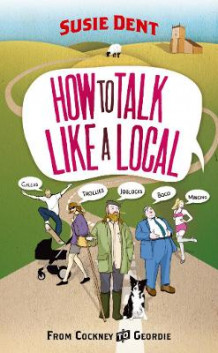 How to Talk Like a Local av Susie Dent (Heftet)