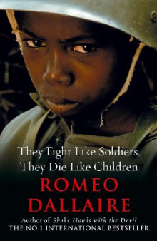 They Fight Like Soldiers, They Die Like Children av Romeo Dallaire (Heftet)