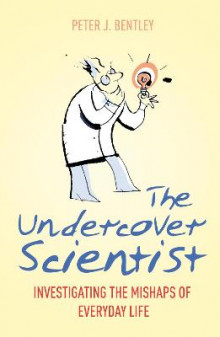 The Undercover Scientist av Peter J. Bentley (Heftet)