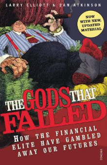 The Gods That Failed av Larry Elliott og Dan Atkinson (Heftet)