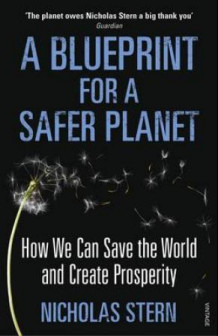 A blueprint for a safer planet av Nicholas Stern (Heftet)