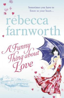 A Funny Thing About Love av Rebecca Farnworth (Heftet)