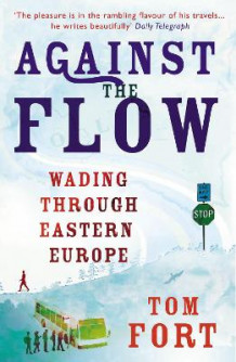 Against the Flow av Tom Fort (Heftet)