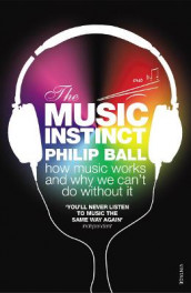 The Music Instinct av Philip Ball (Heftet)