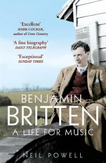 Benjamin britten - a life for music av Neil Powell (Heftet)
