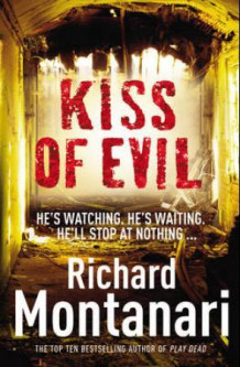 Kiss of evil av Richard Montanari (Heftet)