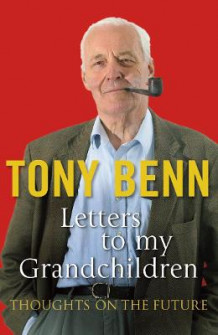 Letters to My Grandchildren av Tony Benn (Heftet)