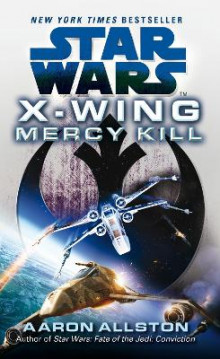 Star Wars: X-Wing: Mercy Kill av Aaron Allston (Heftet)