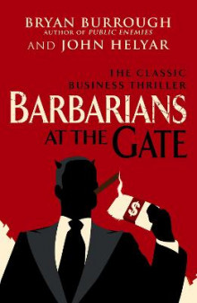 Barbarians At The Gate av Bryan Burrough og John Helyar (Heftet)