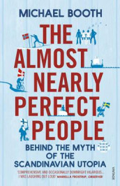 The almost nearly perfect people av Michael Booth (Heftet)
