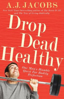 Drop Dead Healthy av A. J. Jacobs (Heftet)