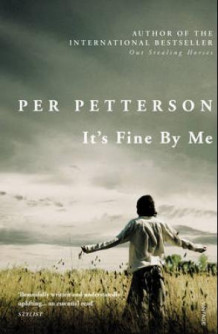 It's fine by me av Per Petterson (Heftet)