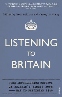 Listening to Britain av Paul Addison og Jeremy A. Crang (Heftet)