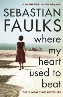 Where My Heart Used to Beat av Sebastian Faulks (Heftet)