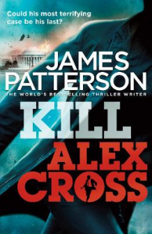 Kill Alex Cross av James Patterson (Heftet)