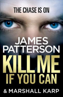 Kill Me if You Can av James Patterson (Heftet)