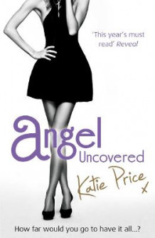 Angel uncovered av Katie Price (Heftet)