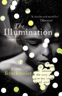 The Illumination av Kevin Brockmeier (Heftet)