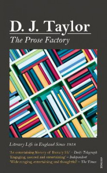 Prose factory - literary life in britain since 1918 av D. J. Taylor (Heftet)