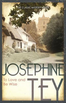 To Love and Be Wise av Josephine Tey (Heftet)