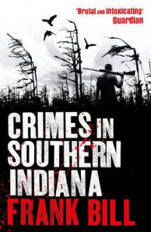 Crimes in Southern Indiana av Frank Bill (Heftet)
