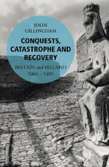Conquests, Catastrophe and Recovery: Book 2 av John Gillingham (Heftet)