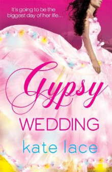Gypsy Wedding av Kate Lace (Heftet)