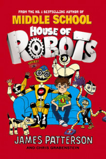 House of Robots av James Patterson (Innbundet)