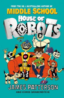 House of Robots av James Patterson (Heftet)