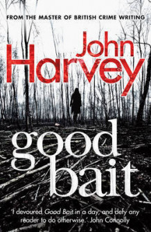 Good Bait av John Harvey (Heftet)