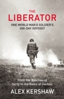 Liberator - one world war ii soldiers 500-day odyssey from the beaches of s av Alex Kershaw (Heftet)