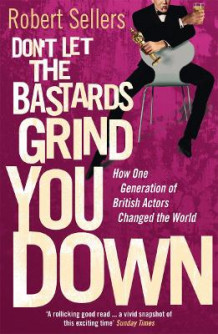 Don't Let the Bastards Grind You Down av Robert Sellers (Heftet)