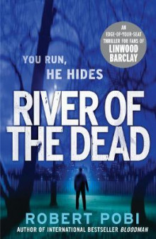 River of the dead - crime thriller av Robert Pobi (Heftet)