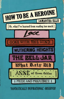 How to be a Heroine av Samantha Ellis (Heftet)